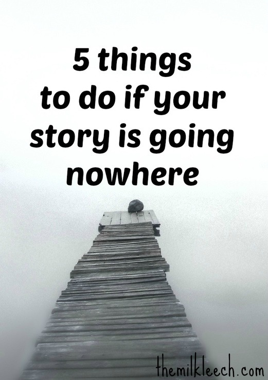 5 Things to do if your story is going nowhere cover