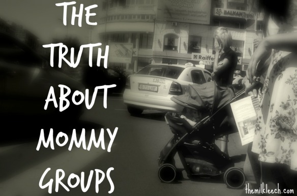 8-10-16 The truth about mommy groups